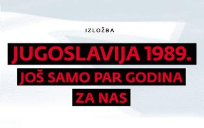 jugoslavija 1989 jos samo par godina za nas